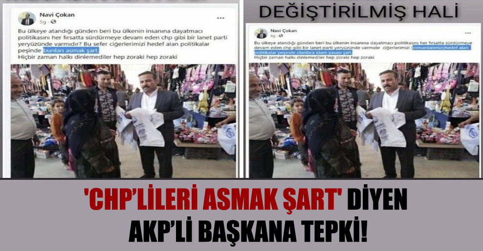 'CHP'lileri asmak şart' diyen AKP'li başkana tepki!