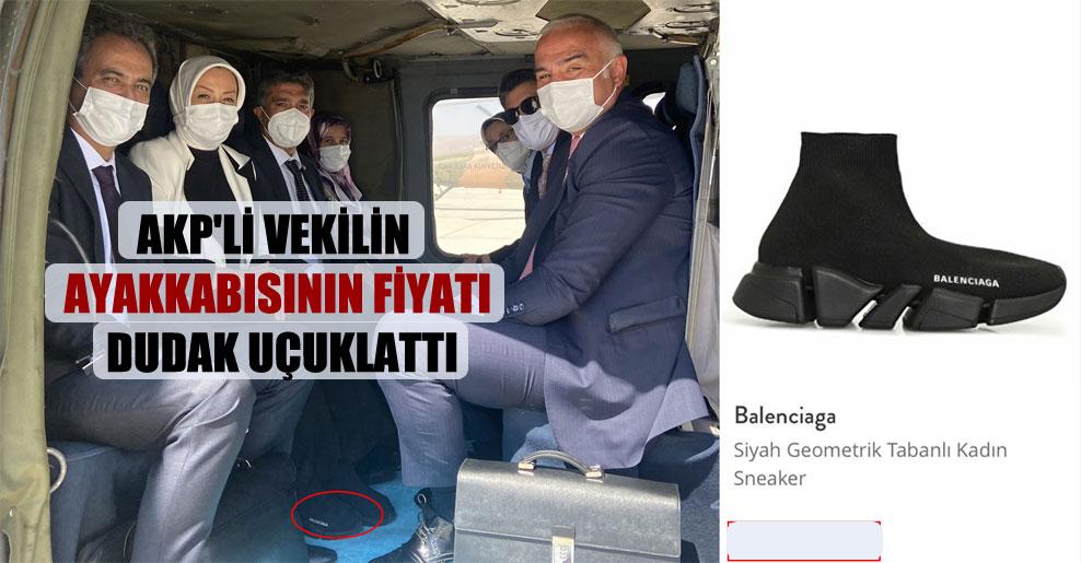 AKP'li vekilin ayakkabısının fiyatı dudak uçuklattı