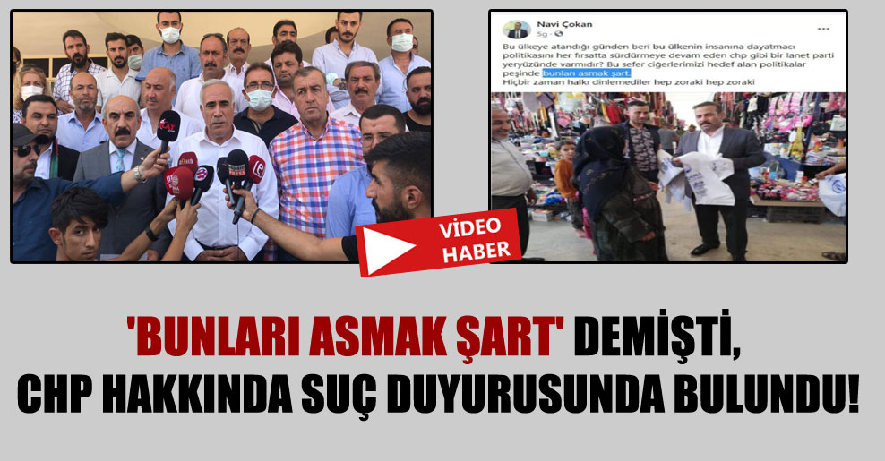 'Bunları asmak şart' demişti, CHP hakkında suç duyurusunda bulundu!