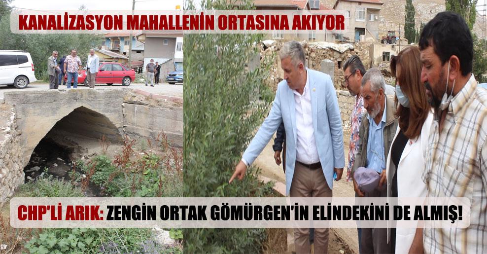 CHP'li Arık: Zengin ortak Gömürgen'in elindekini de almış!