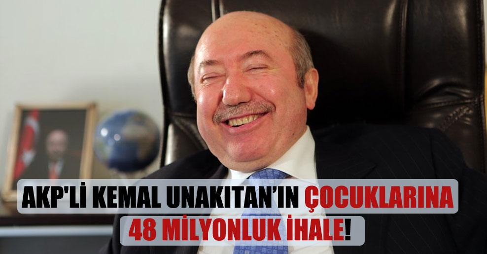 AKP'li Kemal Unakıtan'ın çocuklarına 48 milyonluk ihale!
