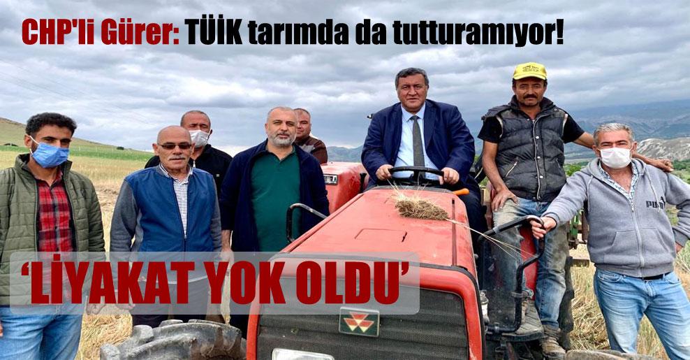 CHP'li Gürer: TÜİK tarımda da tutturamıyor!