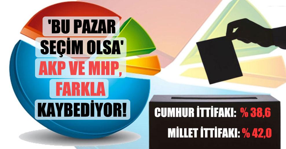 'Bu pazar seçim olsa' AKP ve MHP, farkla kaybediyor!