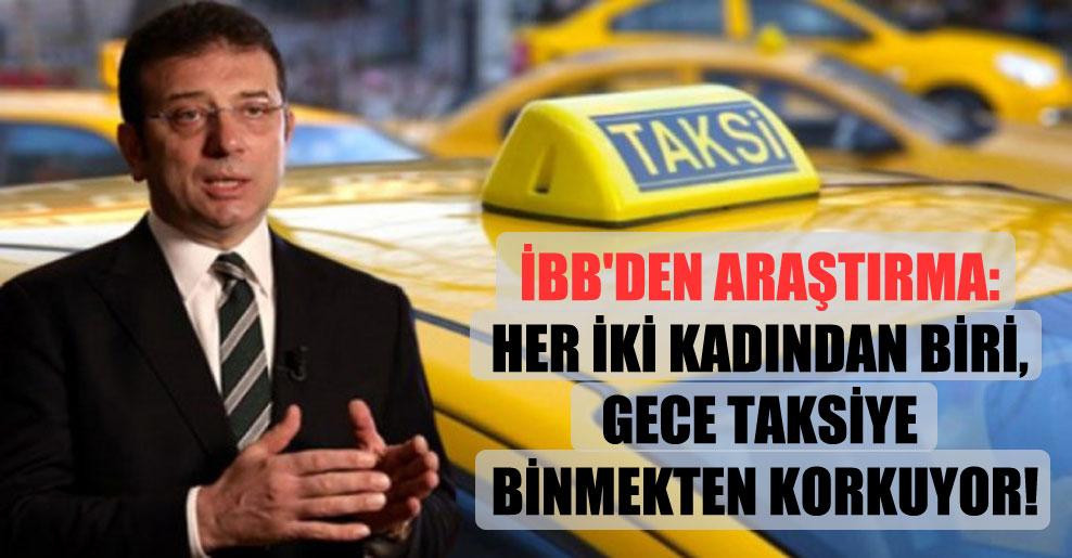 İBB'den araştırma: Her iki kadından biri, gece taksiye binmekten korkuyor!