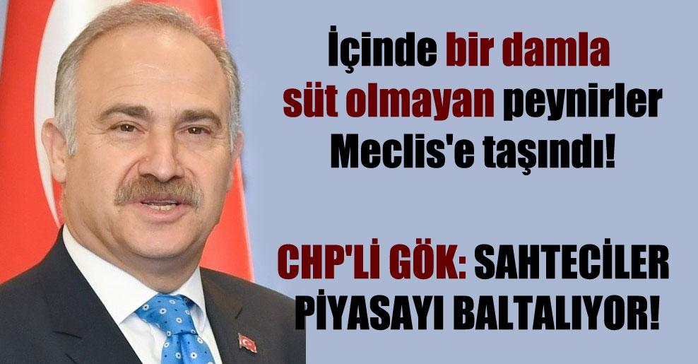 İçinde bir damla süt olmayan peynirler Meclis'e taşındı! CHP'li Gök: Sahteciler piyasayı baltalıyor!