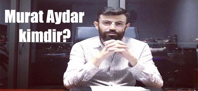 Murat Aydar kimdir?