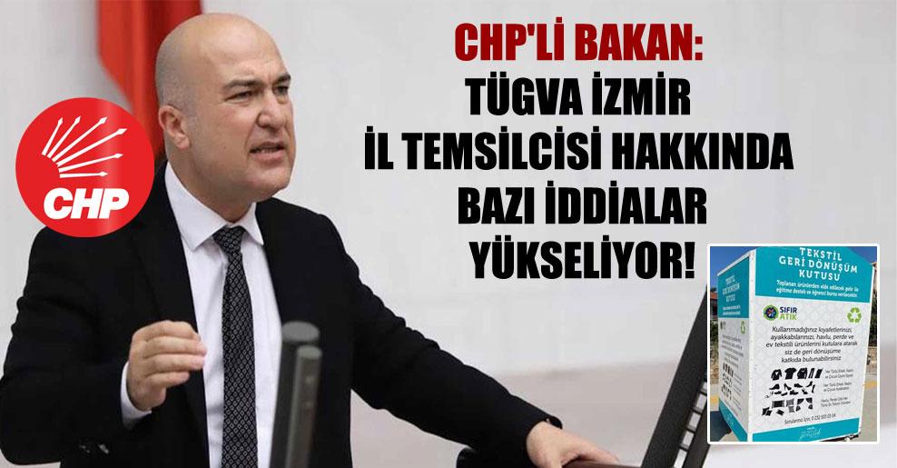 CHP'li Bakan: TÜGVA İzmir il temsilcisi hakkında bazı iddialar yükseliyor!