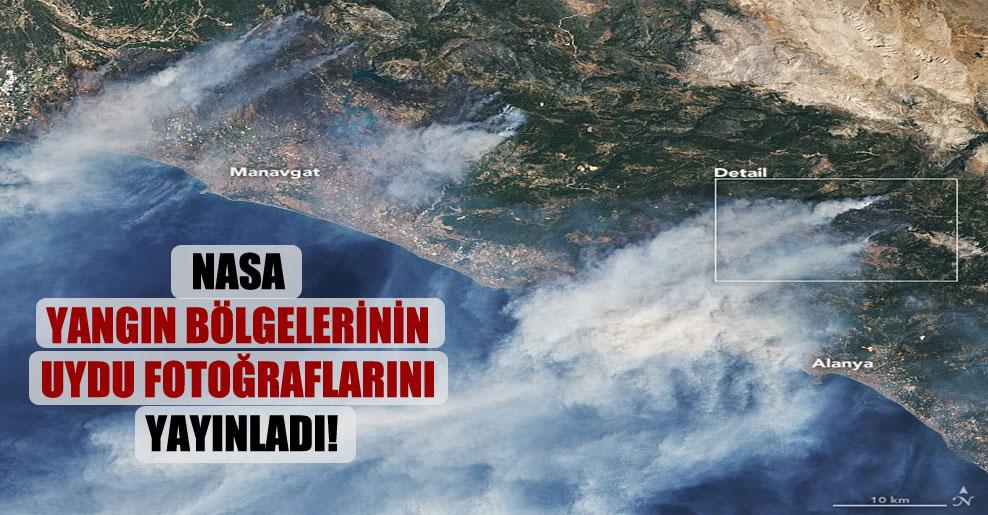 NASA yangın bölgelerinin uydu fotoğraflarını yayınladı!