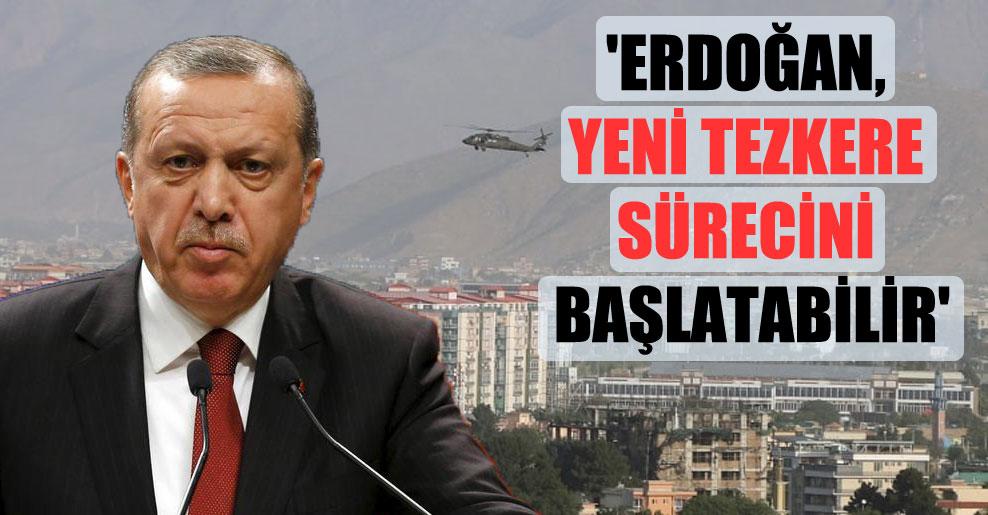 'Erdoğan, yeni tezkere sürecini başlatabilir'