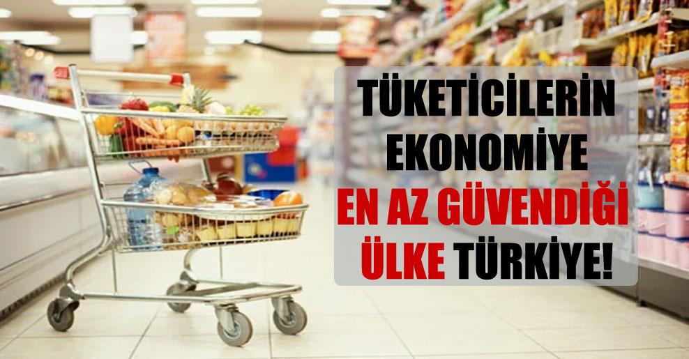 Tüketicilerin ekonomiye en az güvendiği ülke Türkiye!