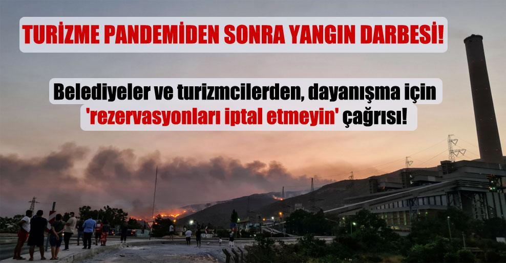 Belediyeler ve turizmcilerden, dayanışma için 'rezervasyonları iptal etmeyin' çağrısı!