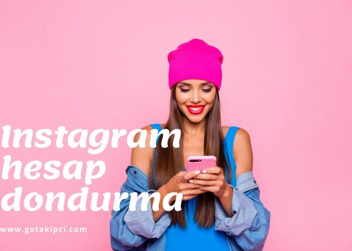 Instagram hesap dondurma nasıl yapılır
