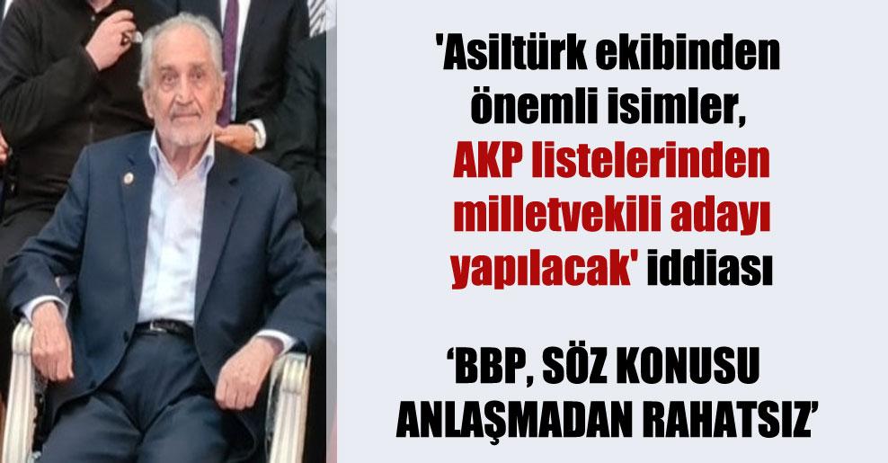 'Asiltürk ekibinden önemli isimler, AKP listelerinden milletvekili adayı yapılacak' iddiası