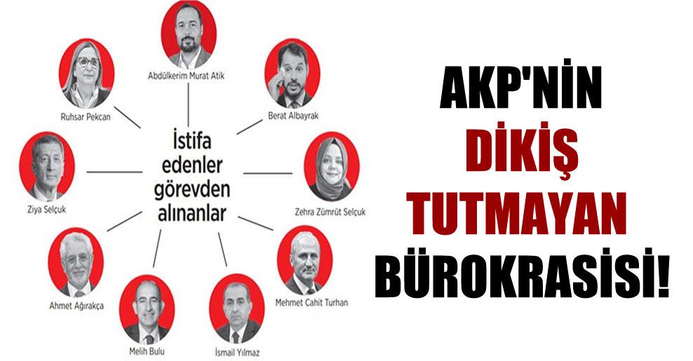 AKP'nin dikiş tutmayan bürokrasisi!
