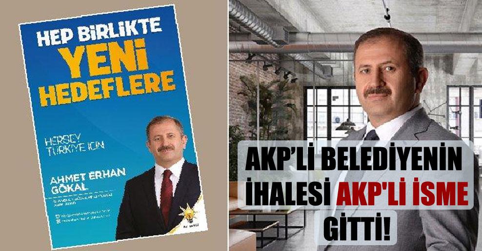 AKP'li belediyenin ihalesi AKP'li isme gitti!