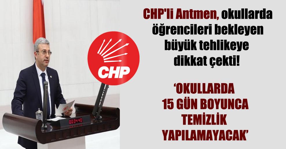 CHP'li Antmen, okullarda öğrencileri bekleyen büyük tehlikeye dikkat çekti!