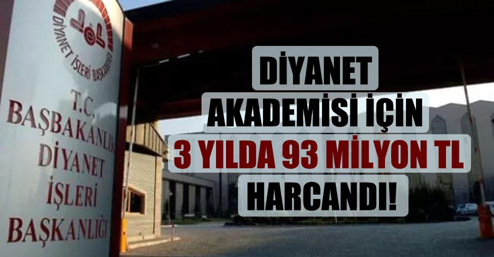 Diyanet Akademisi için 3 yılda 93 milyon TL harcandı!