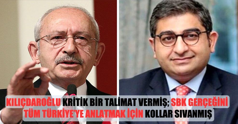 Kılıçdaroğlu kritik bir talimat vermiş; SBK gerçeğini tüm Türkiye'ye anlatmak için kollar sıvanmış