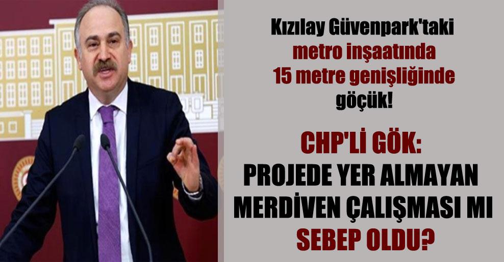 Kızılay Güvenpark'taki metro inşaatında 15 metre genişliğinde göçük! CHP'li Gök: Projede yer almayan merdiven çalışması mı sebep oldu?