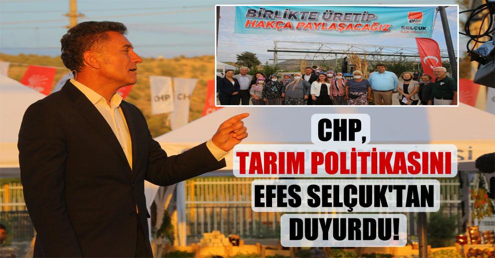 CHP, tarım politikasını Efes Selçuk'tan duyurdu!