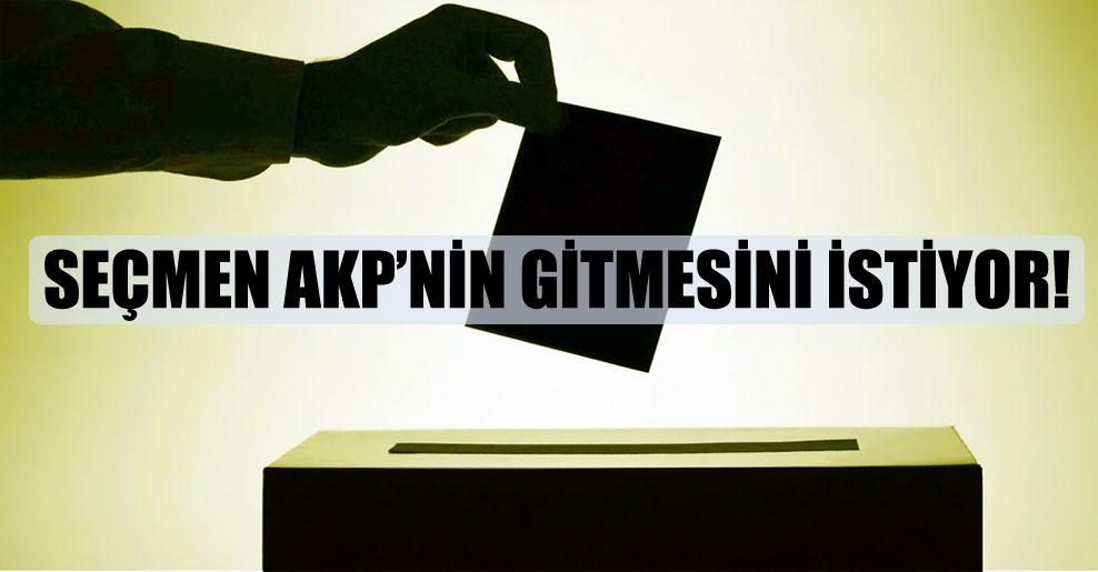 Seçmen AKP'nin gitmesini istiyor!