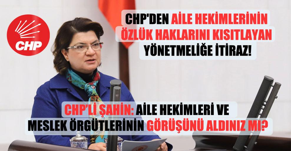 CHP'den aile hekimlerinin özlük haklarını kısıtlayan yönetmeliğe itiraz!