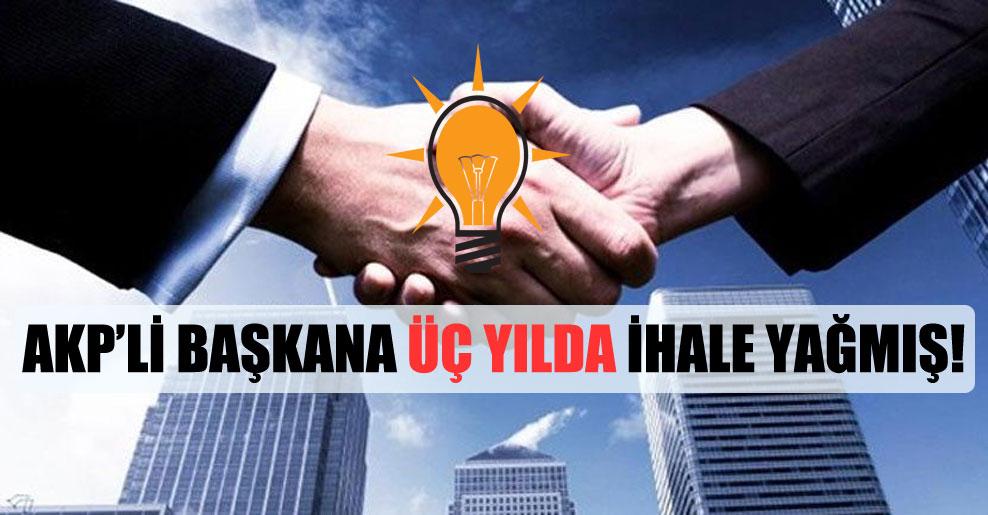 AKP'li başkana üç yılda ihale yağmış!