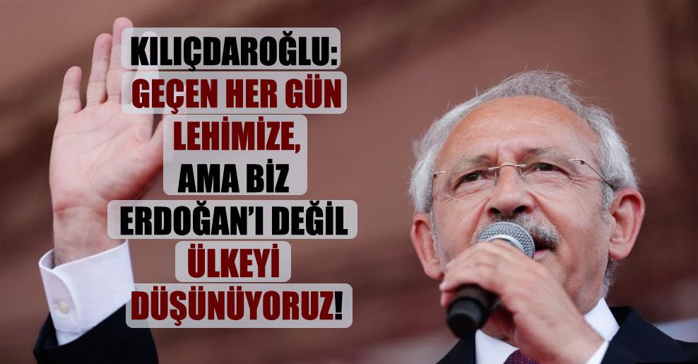 Kılıçdaroğlu: Geçen her gün lehimize, ama biz Erdoğan'ı değil ülkeyi düşünüyoruz!