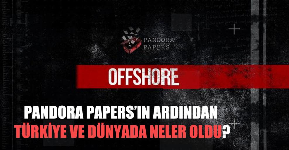Pandora Papers'ın ardından Türkiye ve Dünyada neler oldu?