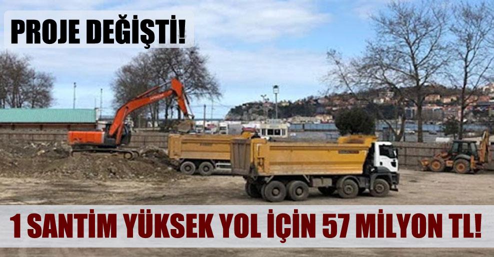 1 santim yüksek yol için 57 milyon TL!
