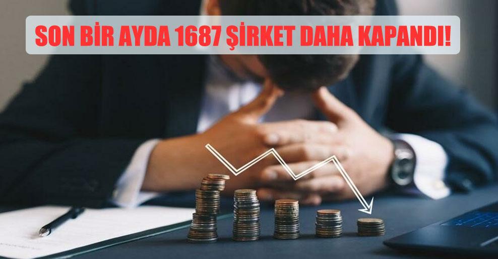 Son bir ayda 1687 şirket daha kapandı!