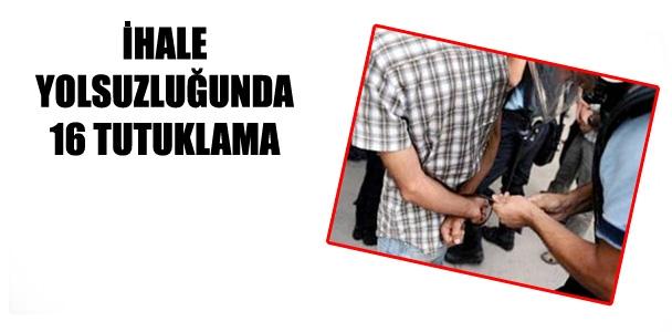 İhale yolsuzluğunda tutuklama