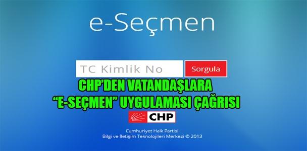 """CHP'den vatandaşlara """"e-seçmen"""" uygulaması çağrısı"""