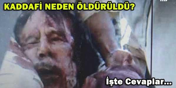 Kaddafi Neden Öldürüldü