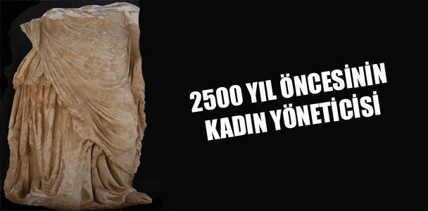 2500 yıl öncesinin kadın yöneticisi