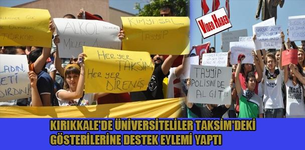 Kırıkkale'de Üniversiteliler Taksim'deki gösterilerine destek eylemi yaptı